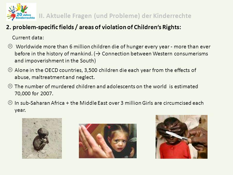 II. Aktuelle Fragen (und Probleme) der Kinderrechte 2.