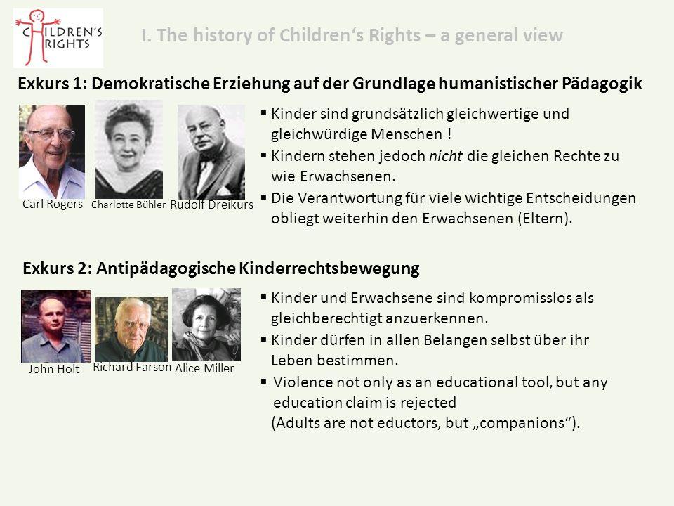 Exkurs 1: Demokratische Erziehung auf der Grundlage humanistischer Pädagogik Carl Rogers Charlotte Bühler Rudolf Dreikurs  Kinder sind grundsätzlich gleichwertige und gleichwürdige Menschen .