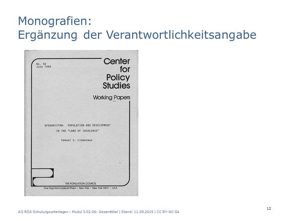 Monografien: Ergänzung der Verantwortlichkeitsangabe AG RDA Schulungsunterlagen – Modul 3.02.06: Gesamttitel | Stand: 11.09.2015 | CC BY-NC-SA 12