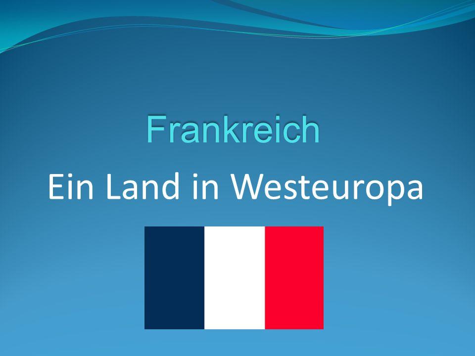 Frankreich Ein Land in Westeuropa