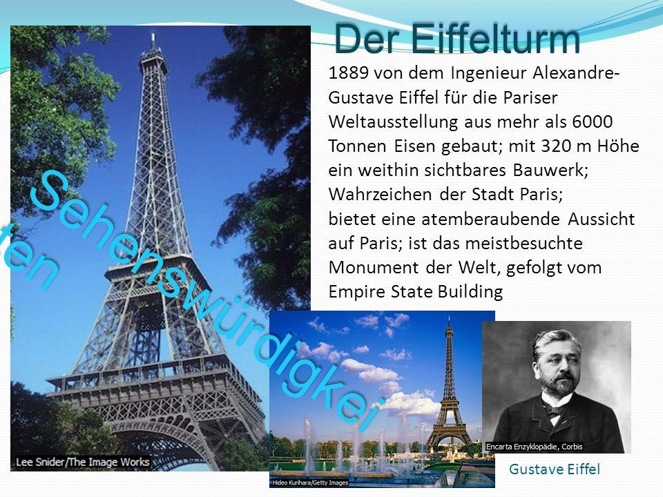 1889 von dem Ingenieur Alexandre- Gustave Eiffel für die Pariser Weltausstellung aus mehr als 6000 Tonnen Eisen gebaut; mit 320 m Höhe ein weithin sic