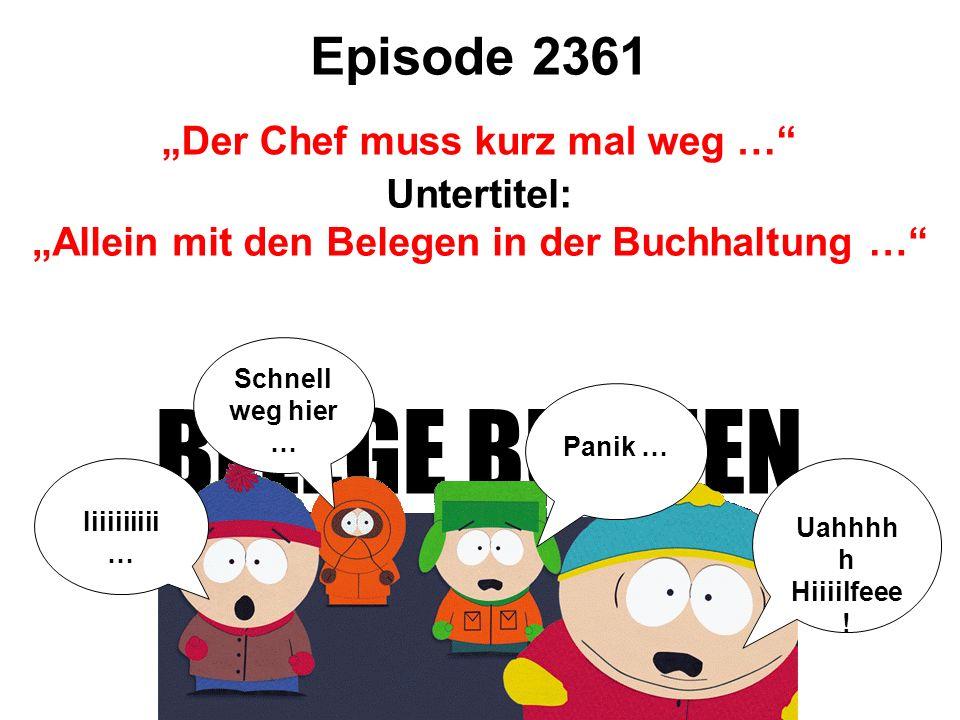 """BELEGE BUCHEN Episode 2361 """"Der Chef muss kurz mal weg …"""" Untertitel: """"Allein mit den Belegen in der Buchhaltung …"""" Uahhhh h Hiiiilfeee ! Panik … Schn"""
