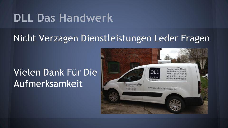 DLL Das Handwerk Nicht Verzagen Dienstleistungen Leder Fragen Vielen Dank Für Die Aufmerksamkeit
