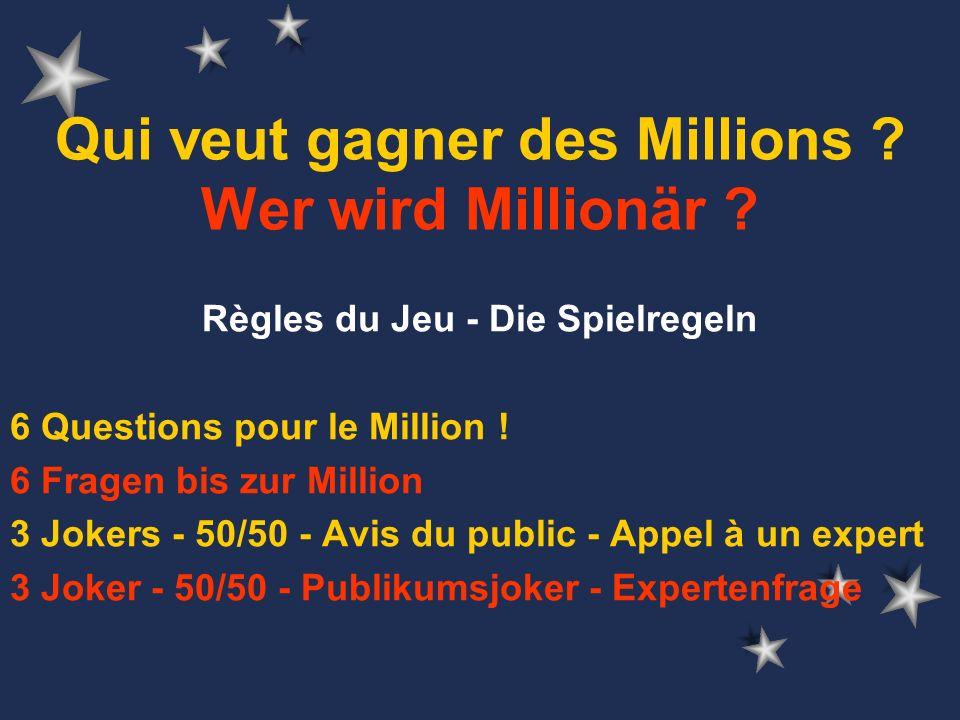 Qui veut gagner des Millions .Wer wird Millionär .