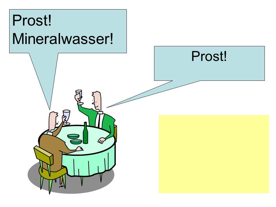 Prost! Mineralwasser! Prost!