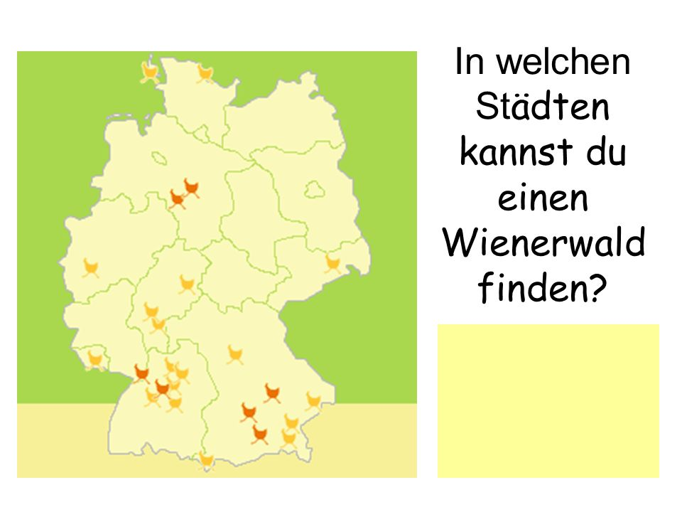 In welchen St ädten kannst du einen Wienerwald finden?