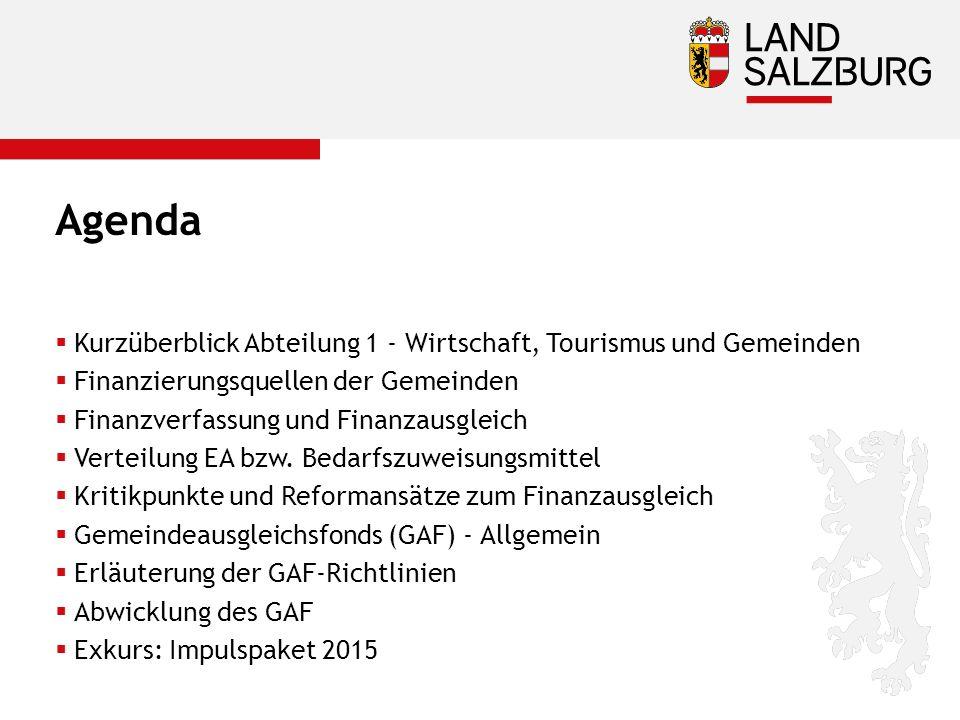 Agenda  Kurzüberblick Abteilung 1 - Wirtschaft, Tourismus und Gemeinden  Finanzierungsquellen der Gemeinden  Finanzverfassung und Finanzausgleich  Verteilung EA bzw.