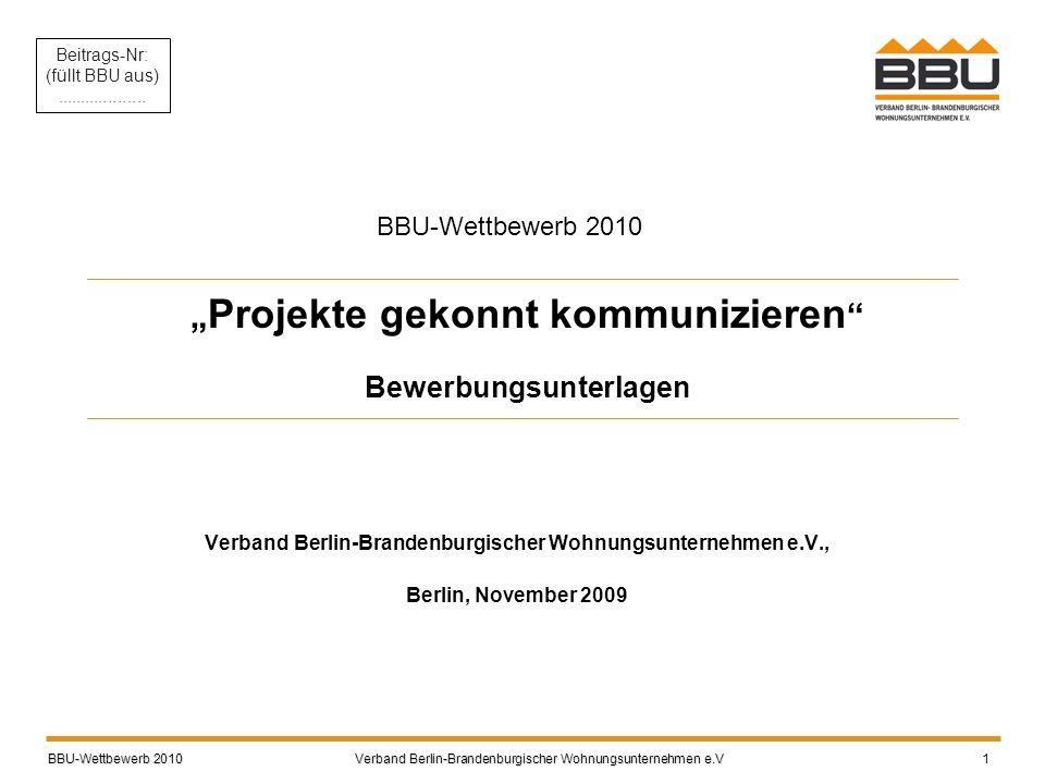 """"""" Projekte gekonnt kommunizieren """" Bewerbungsunterlagen Verband Berlin-Brandenburgischer Wohnungsunternehmen e.V., Berlin, November 2009 BBU-Wettbewer"""
