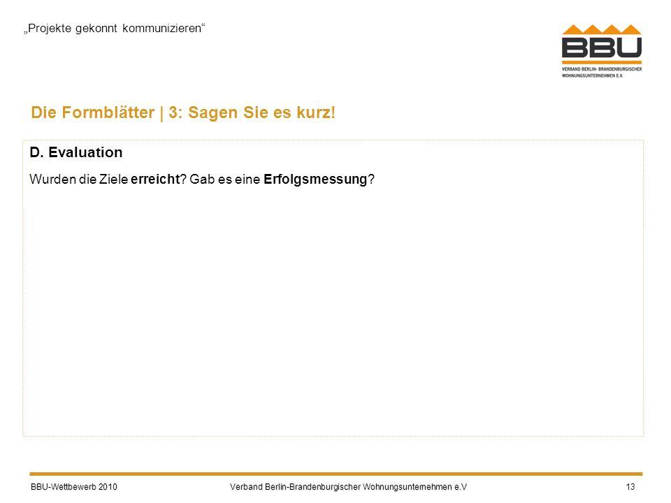 BBU-Wettbewerb 2010 Verband Berlin-Brandenburgischer Wohnungsunternehmen e.V BBU-Wettbewerb 2010 Verband Berlin-Brandenburgischer Wohnungsunternehmen e.V 13 Die Formblätter | 3: Sagen Sie es kurz.