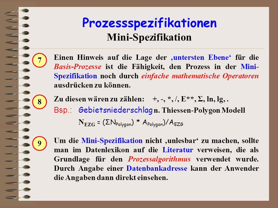 Prozessspezifikationen Mini-Spezifikation Einen Hinweis auf die Lage der 'untersten Ebene' für die Basis-Prozesse ist die Fähigkeit, den Prozess in de