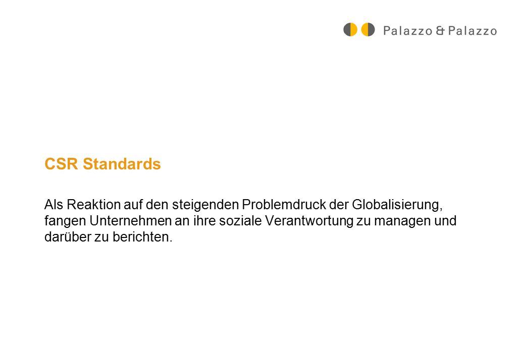 CSR Standards Als Reaktion auf den steigenden Problemdruck der Globalisierung, fangen Unternehmen an ihre soziale Verantwortung zu managen und darüber