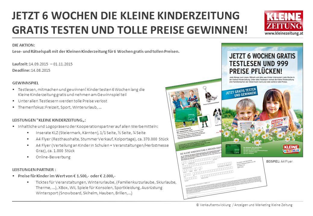 © Verkaufsentwicklung / Anzeigen und Marketing Kleine Zeitung JETZT 6 WOCHEN DIE KLEINE KINDERZEITUNG GRATIS TESTEN UND TOLLE PREISE GEWINNEN! DIE AKT