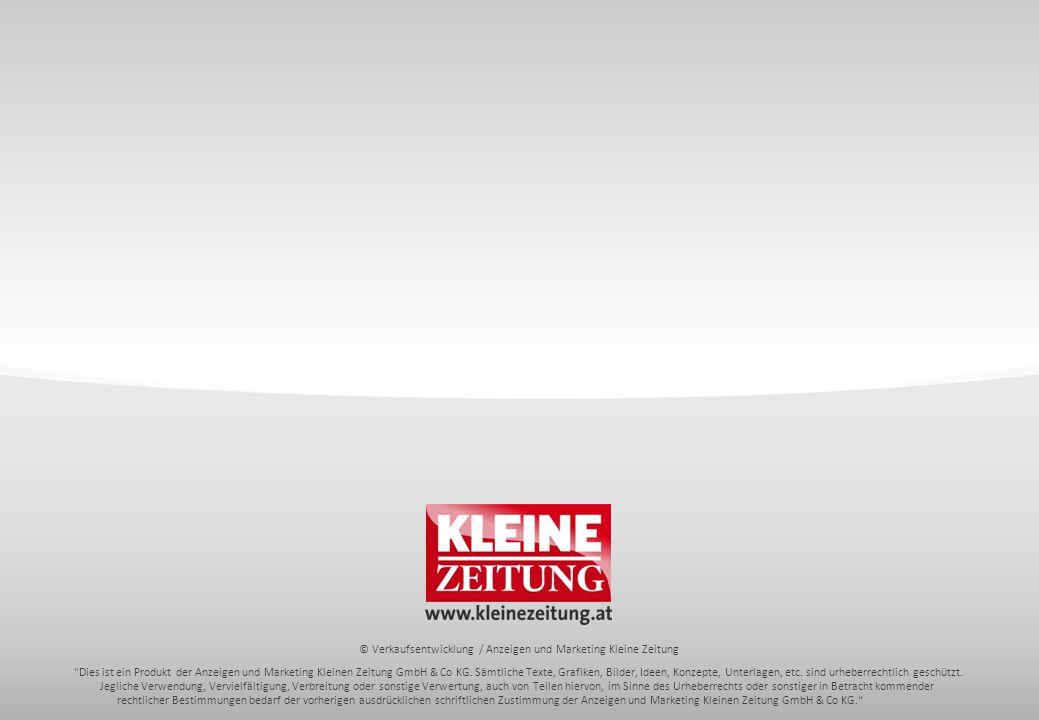© Verkaufsentwicklung / Anzeigen und Marketing Kleine Zeitung Dies ist ein Produkt der Anzeigen und Marketing Kleinen Zeitung GmbH & Co KG.