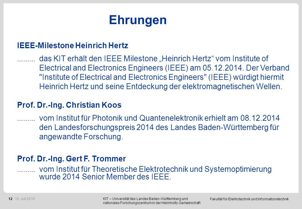 """Fakultät für Elektrotechnik und Informationstechnik 12 Ehrungen IEEE-Milestone Heinrich Hertz ……… das KIT erhält den IEEE Milestone """"Heinrich Hertz vom Institute of Electrical and Electronics Engineers (IEEE) am 05.12.2014."""