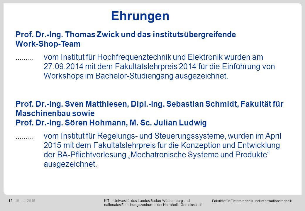 Fakultät für Elektrotechnik und Informationstechnik 13 Ehrungen Prof. Dr.-Ing. Thomas Zwick und das institutsübergreifende Work-Shop-Team ……… vom Inst