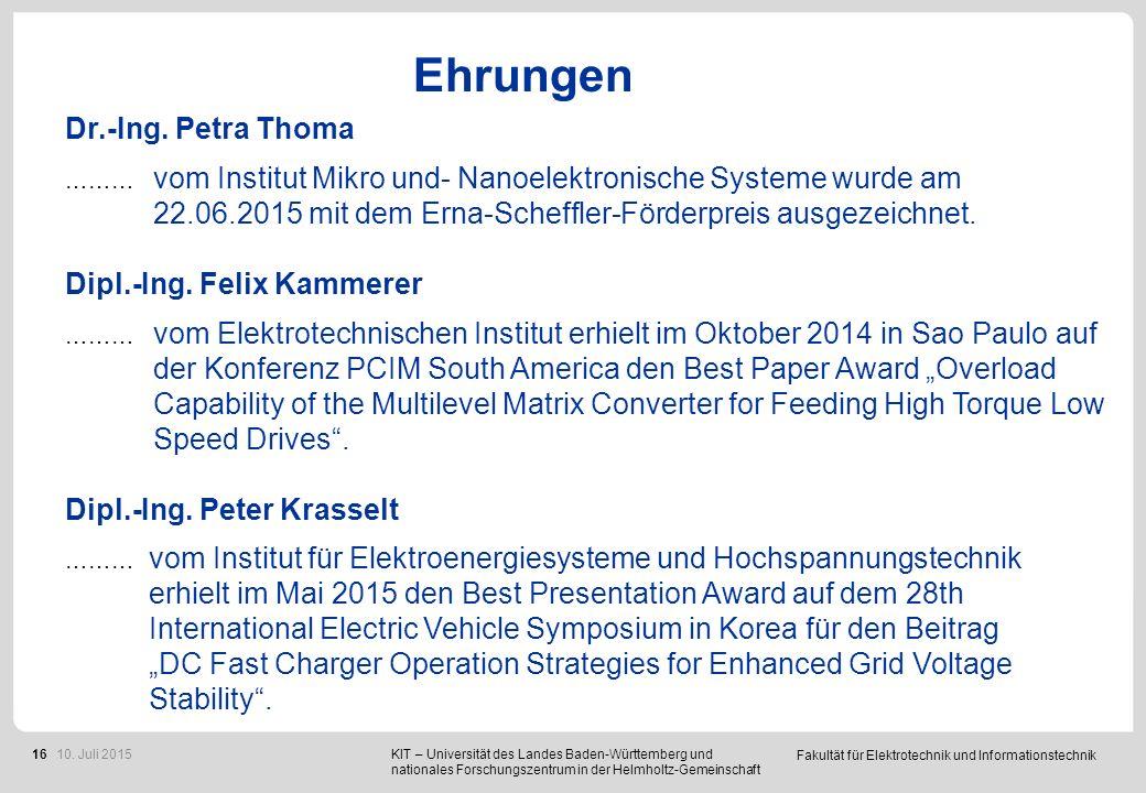 Fakultät für Elektrotechnik und Informationstechnik 16 Ehrungen Dr.-Ing. Petra Thoma ……… vom Institut Mikro und- Nanoelektronische Systeme wurde am 22