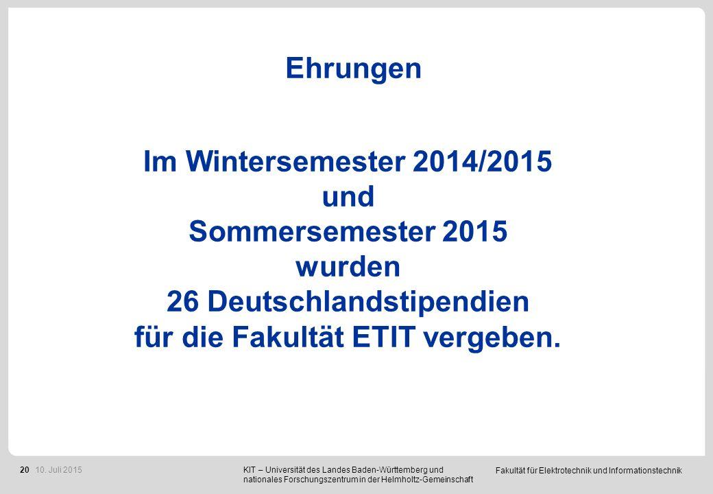 Fakultät für Elektrotechnik und Informationstechnik 20 Ehrungen KIT – Universität des Landes Baden-Württemberg und nationales Forschungszentrum in der Helmholtz-Gemeinschaft 10.