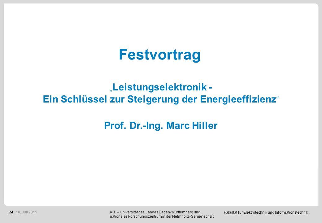 """Fakultät für Elektrotechnik und Informationstechnik 24 Festvortrag """" Leistungselektronik - Ein Schlüssel zur Steigerung der Energieeffizienz """" Prof. D"""