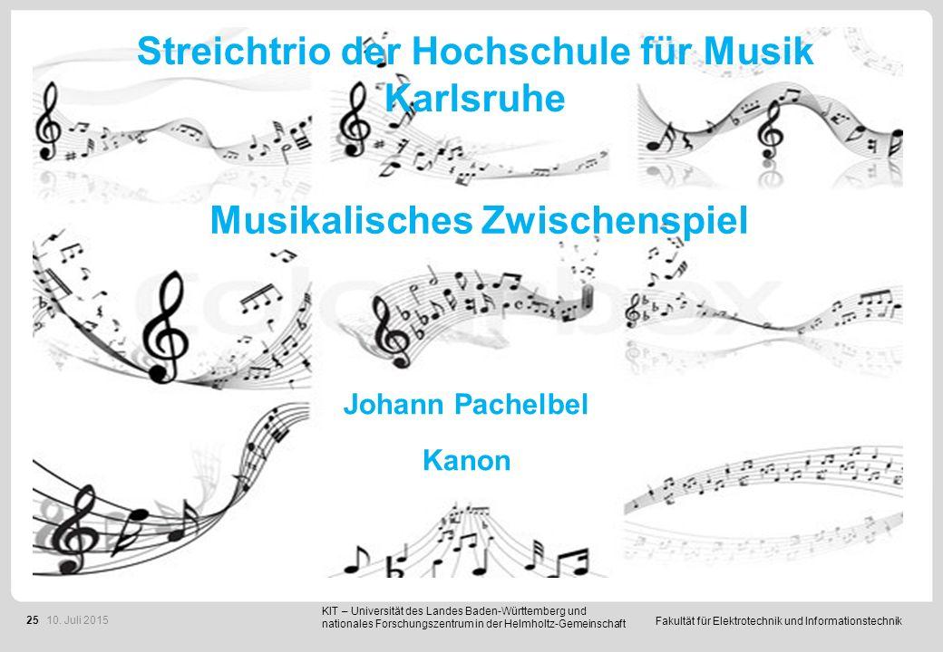 Fakultät für Elektrotechnik und Informationstechnik 25 Musikalisches Zwischenspiel Johann Pachelbel Kanon KIT – Universität des Landes Baden-Württembe