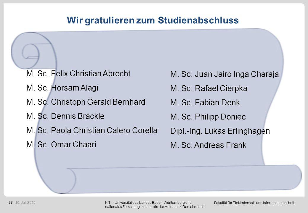 Fakultät für Elektrotechnik und Informationstechnik 27 Wir gratulieren zum Studienabschluss M. Sc. Felix Christian Abrecht M. Sc. Horsam Alagi M. Sc.