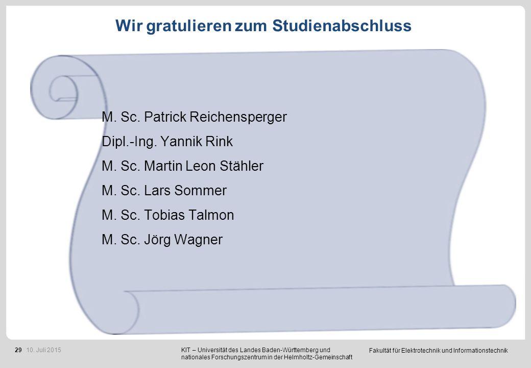 Fakultät für Elektrotechnik und Informationstechnik 29 Wir gratulieren zum Studienabschluss M. Sc. Patrick Reichensperger Dipl.-Ing. Yannik Rink M. Sc