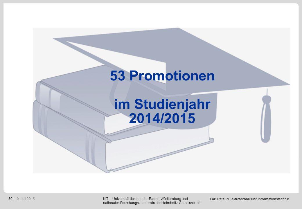Fakultät für Elektrotechnik und Informationstechnik 30 KIT – Universität des Landes Baden-Württemberg und nationales Forschungszentrum in der Helmholtz-Gemeinschaft 10.