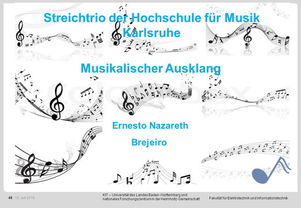 Fakultät für Elektrotechnik und Informationstechnik 48 Musikalischer Ausklang Ernesto Nazareth Brejeiro KIT – Universität des Landes Baden-Württemberg