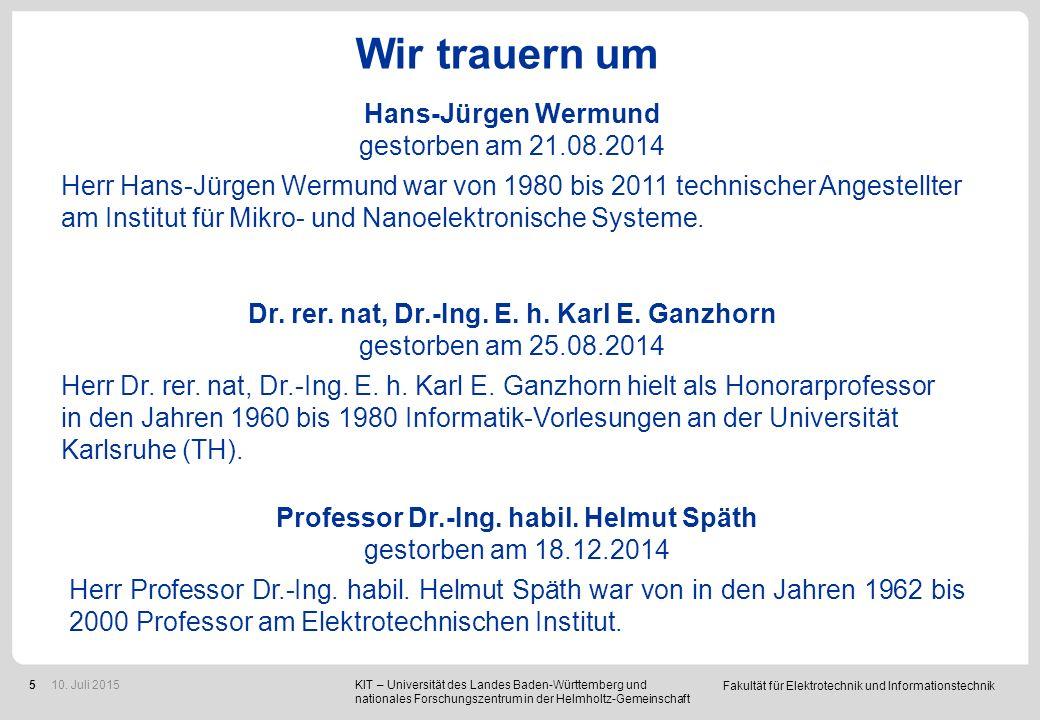 Fakultät für Elektrotechnik und Informationstechnik 5 Wir trauern um Hans-Jürgen Wermund gestorben am 21.08.2014 Herr Hans-Jürgen Wermund war von 1980 bis 2011 technischer Angestellter am Institut für Mikro- und Nanoelektronische Systeme.