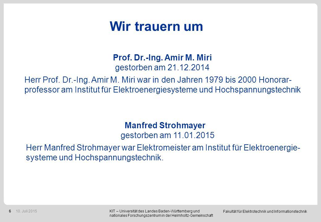 Fakultät für Elektrotechnik und Informationstechnik 6 Wir trauern um KIT – Universität des Landes Baden-Württemberg und nationales Forschungszentrum in der Helmholtz-Gemeinschaft 10.