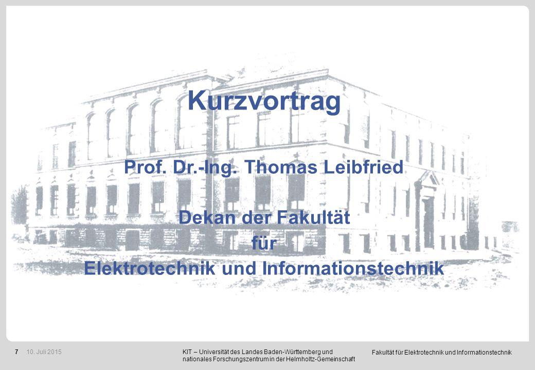 Fakultät für Elektrotechnik und Informationstechnik 7 KIT – Universität des Landes Baden-Württemberg und nationales Forschungszentrum in der Helmholtz-Gemeinschaft 10.
