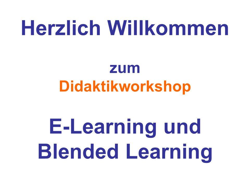 Herzlich Willkommen zum Didaktikworkshop E-Learning und Blended Learning