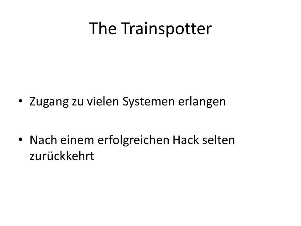 The Trainspotter Zugang zu vielen Systemen erlangen Nach einem erfolgreichen Hack selten zurückkehrt