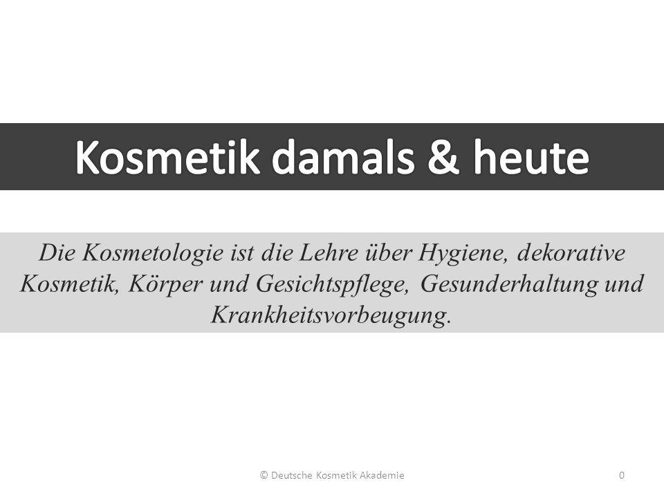 © Deutsche Kosmetik Akademie0 Die Kosmetologie ist die Lehre über Hygiene, dekorative Kosmetik, Körper und Gesichtspflege, Gesunderhaltung und Krankhe