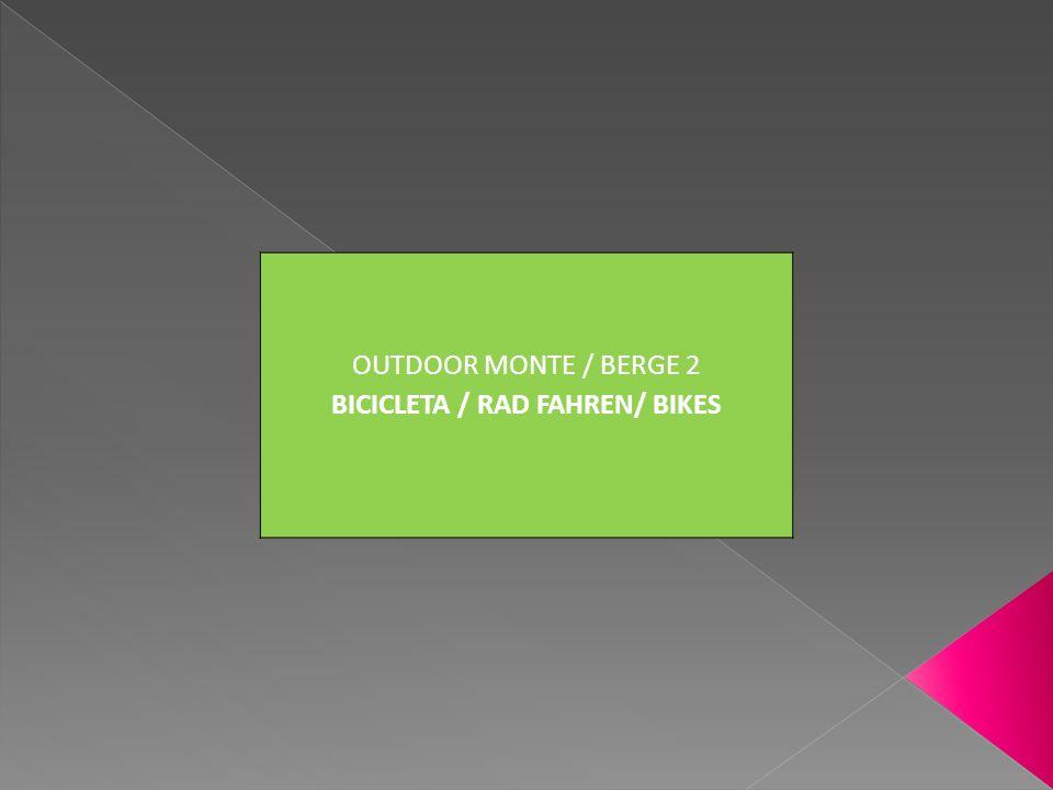 OUTDOOR MONTE / BERGE 2 BICICLETA / RAD FAHREN/ BIKES