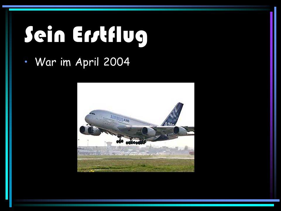Ist ein Großraumflugzeug des europäischen Herstellers Airbus Seine Spannweite beträgt 79.81 Meter, ist 73 Meter lang und ist damit das Größe Passagierflugzeug der Welt Seine Reisegeschwindigkeit beträgt bis zu 850 km/h Sein Gewicht beträgt 361.000 kg Bis zu 850 Passagiere finden darin Platz