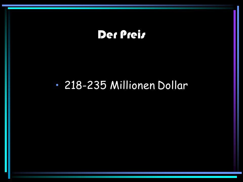 Der Preis 218-235 Millionen Dollar