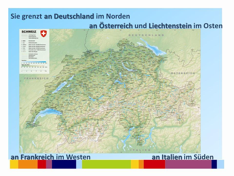 an Deutschland Sie grenzt an Deutschland im Norden an Österreich Liechtenstein an Österreich und Liechtenstein im Osten an Frankreich an Italien an Frankreich im Westen an Italien im Süden