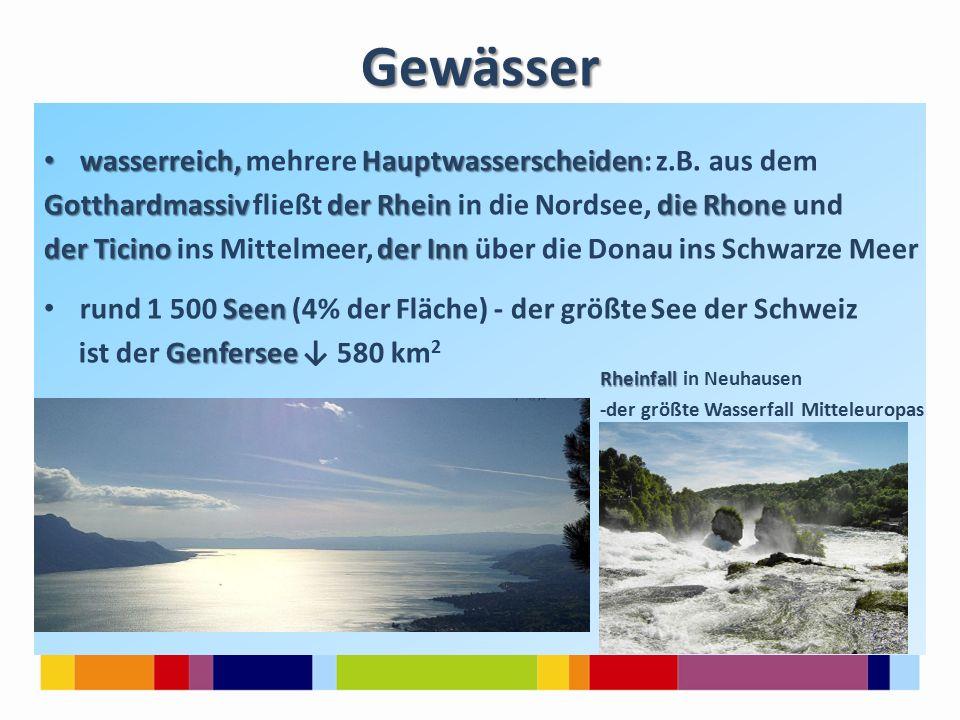 Gewässer wasserreich, Hauptwasserscheiden wasserreich, mehrere Hauptwasserscheiden: z.B.
