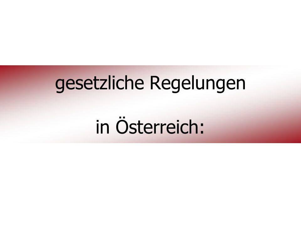 gesetzliche Regelungen in Österreich: