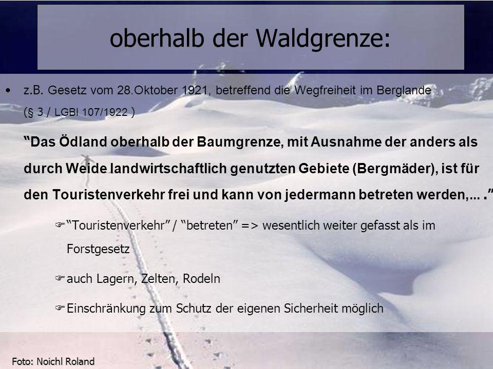 © OeAV, Peter Kapelari; Willi Seifert 07.02.2012 oberhalb der Waldgrenze: Foto: Noichl Roland z.B. Gesetz vom 28.Oktober 1921, betreffend die Wegfreih