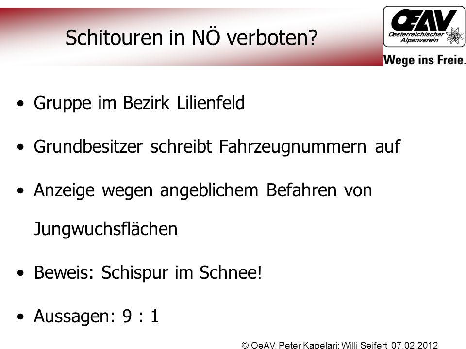 © OeAV, Peter Kapelari; Willi Seifert 07.02.2012 Schitouren in NÖ verboten? Gruppe im Bezirk Lilienfeld Grundbesitzer schreibt Fahrzeugnummern auf Anz