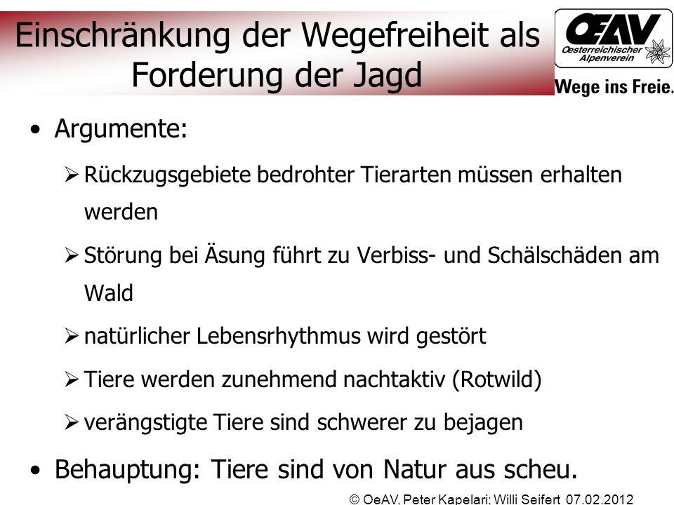 © OeAV, Peter Kapelari; Willi Seifert 07.02.2012 Argumente:  Rückzugsgebiete bedrohter Tierarten müssen erhalten werden  Störung bei Äsung führt zu
