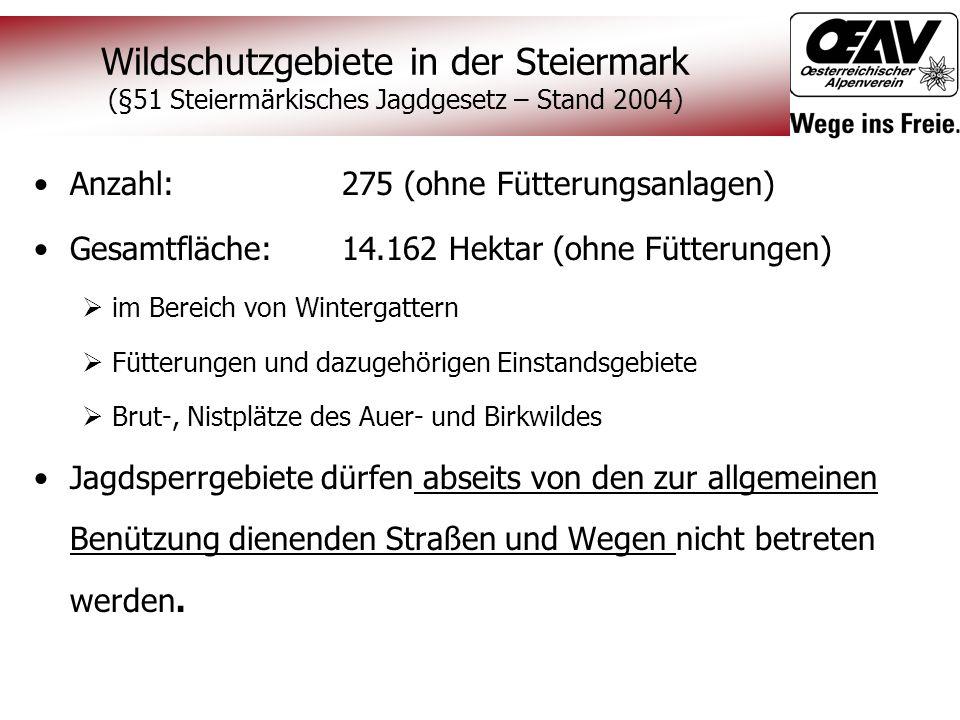 Anzahl: 275 (ohne Fütterungsanlagen) Gesamtfläche: 14.162 Hektar (ohne Fütterungen)  im Bereich von Wintergattern  Fütterungen und dazugehörigen Ein