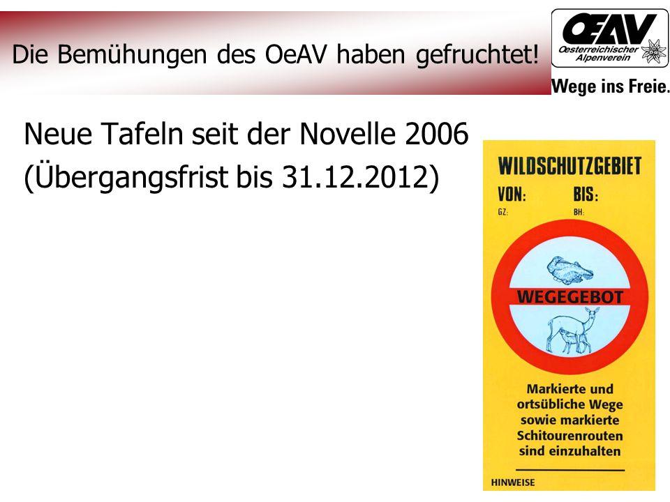 Neue Tafeln seit der Novelle 2006 (Übergangsfrist bis 31.12.2012) Die Bemühungen des OeAV haben gefruchtet!