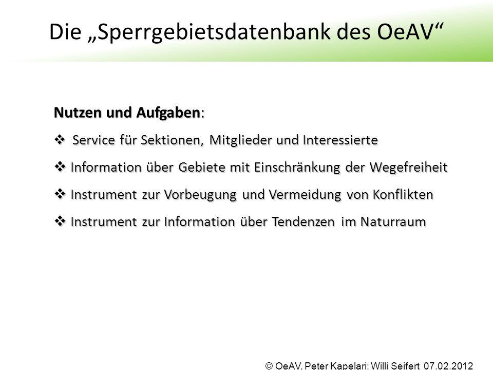 """© OeAV, Peter Kapelari; Willi Seifert 07.02.2012 Die """"Sperrgebietsdatenbank des OeAV"""" Nutzen und Aufgaben:  Service für Sektionen, Mitglieder und Int"""