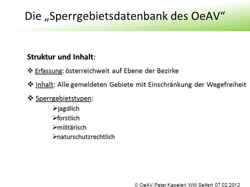 """© OeAV, Peter Kapelari; Willi Seifert 07.02.2012 Die """"Sperrgebietsdatenbank des OeAV"""" Struktur und Inhalt:  Erfassung: österreichweit auf Ebene der B"""