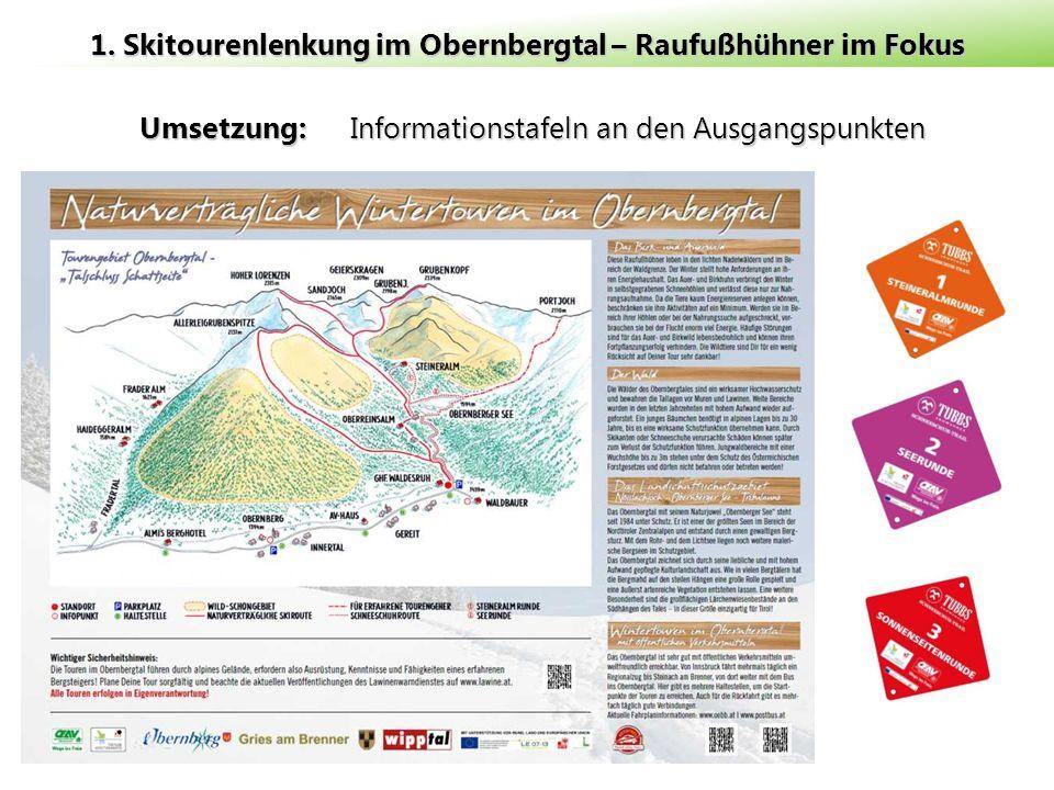 Umsetzung: Informationstafeln an den Ausgangspunkten 1. Skitourenlenkung im Obernbergtal – Raufußhühner im Fokus