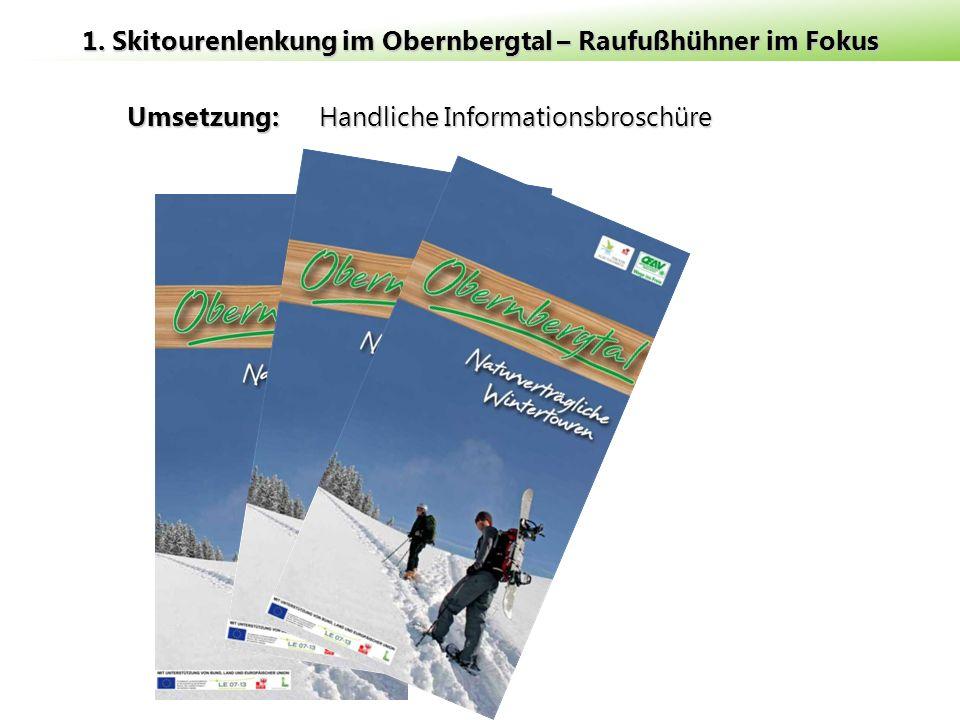 Umsetzung: Handliche Informationsbroschüre 1. Skitourenlenkung im Obernbergtal – Raufußhühner im Fokus