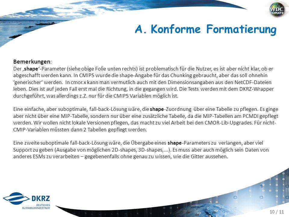 11 / 11 A.Konforme Formatierung letzte Ausbaustufe: Die Verarbeitung in cmor.x wird Schritt für Schritt in die CDOs verschoben.