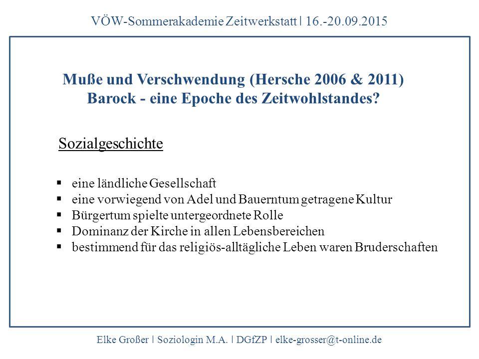 VÖW-Sommerakademie Zeitwerkstatt ǀ 16.-20.09.2015 Elke Großer ǀ Soziologin M.A. ǀ DGfZP ǀ elke-grosser@t-online.de Muße und Verschwendung (Hersche 200